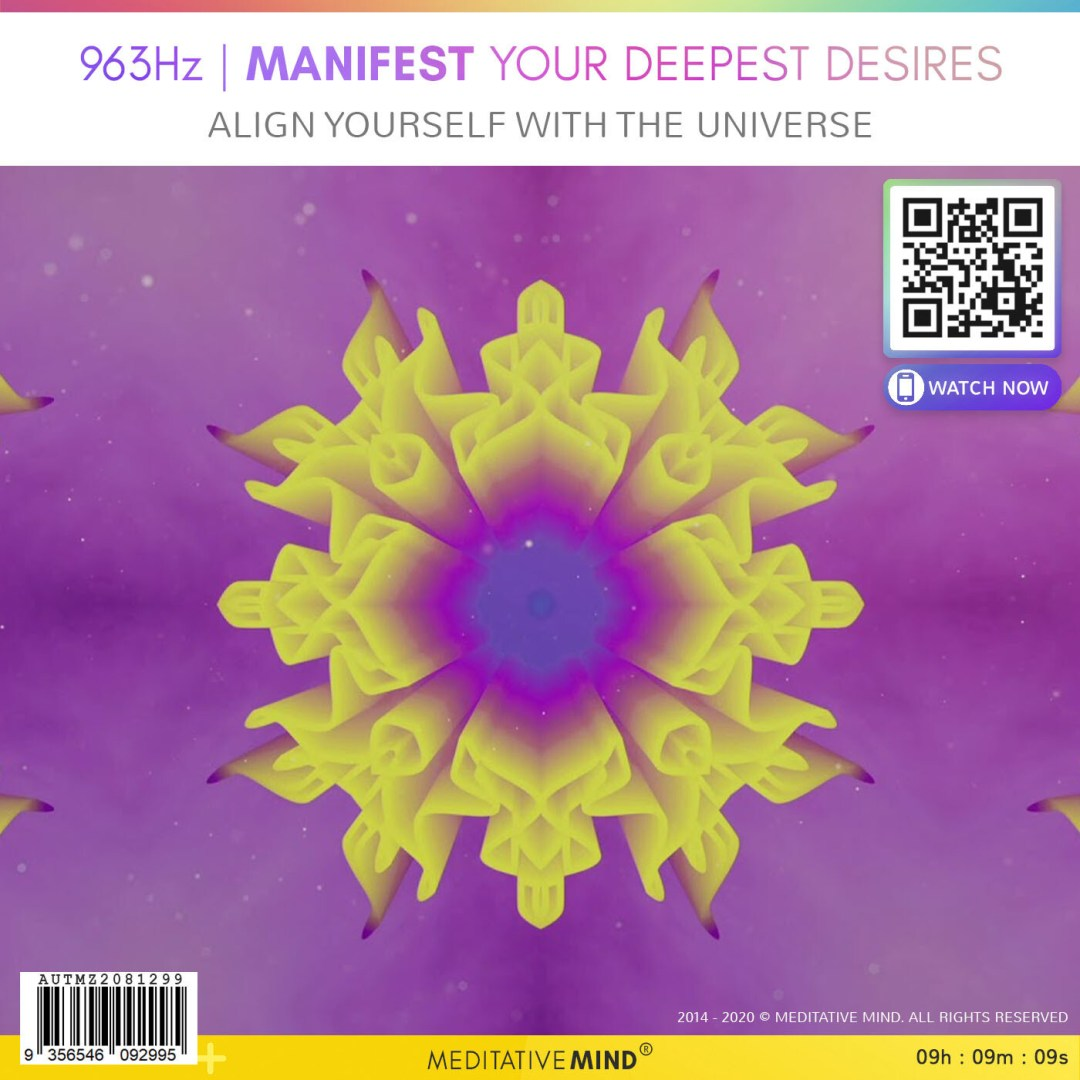 963Hz | MANIFEST YOUR DEEPEST DESIRES - Align Yourself With The Universe