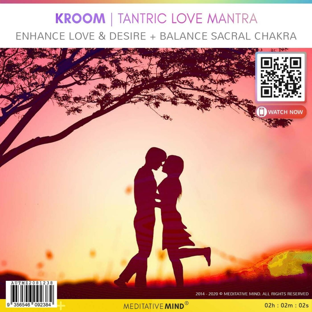 KROOM | TANTRIC LOVE MANTRA - Enhance Love & Desire + Balance Sacral Chakra