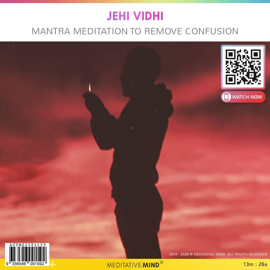 Jehi Vidhi - Mantra Meditation to Remove Confusion