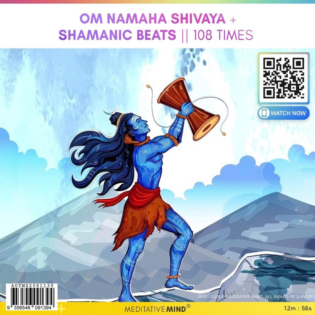 Om Namaha Shivaya + Shamanic Beats || 108 TImes