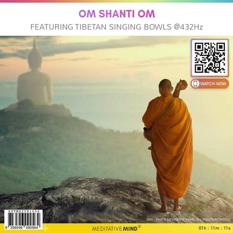 OM SHANTI OM - Featuring Tibetan Singing Bowls @432Hz