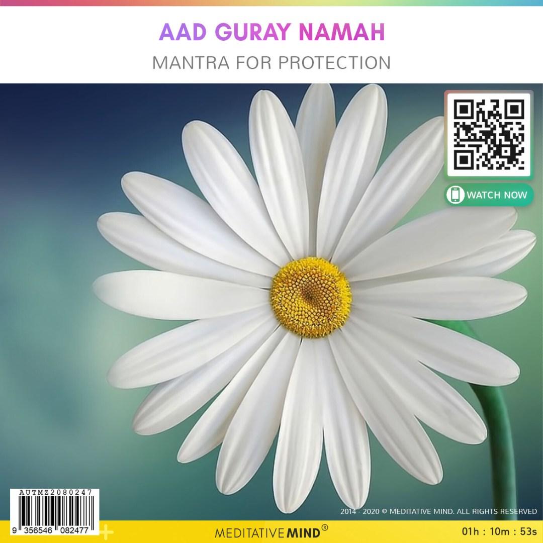 Aad Guray Namah - Mantra for Protection