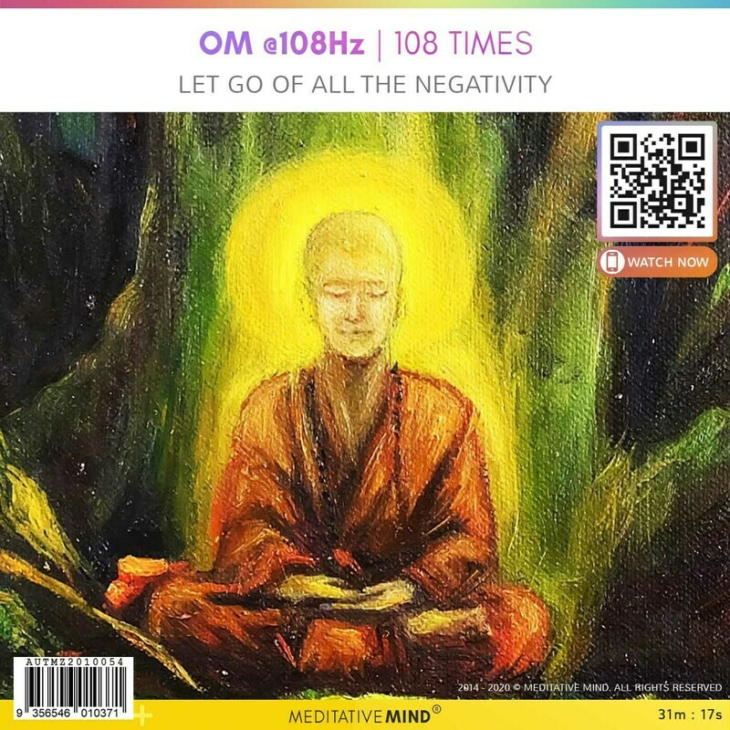 OM @108Hz  108 TImes - Let go of all the negativity
