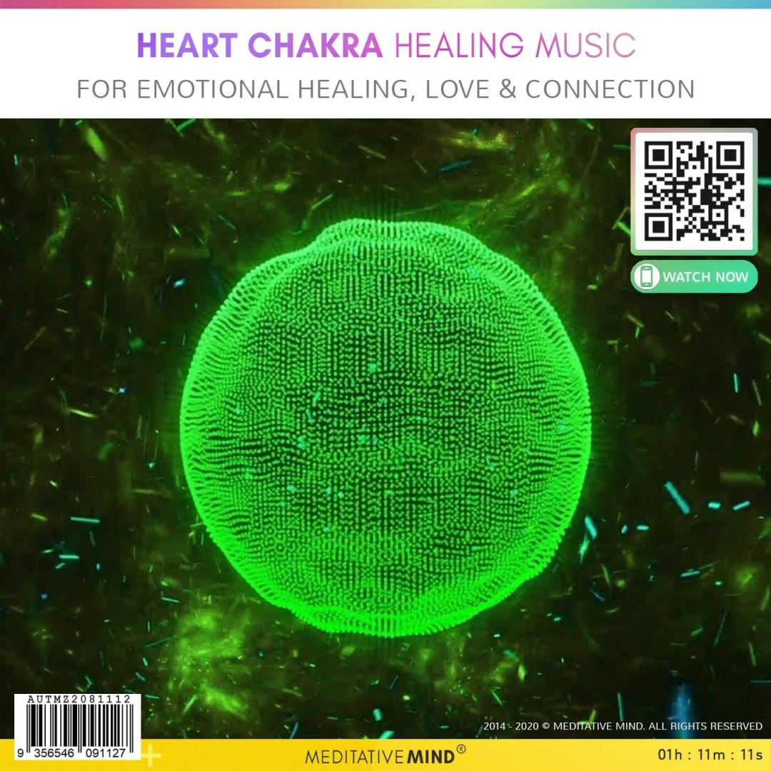 HEART CHAKRA HEALING MUSIC - for Emotional Healing, Love & Connection