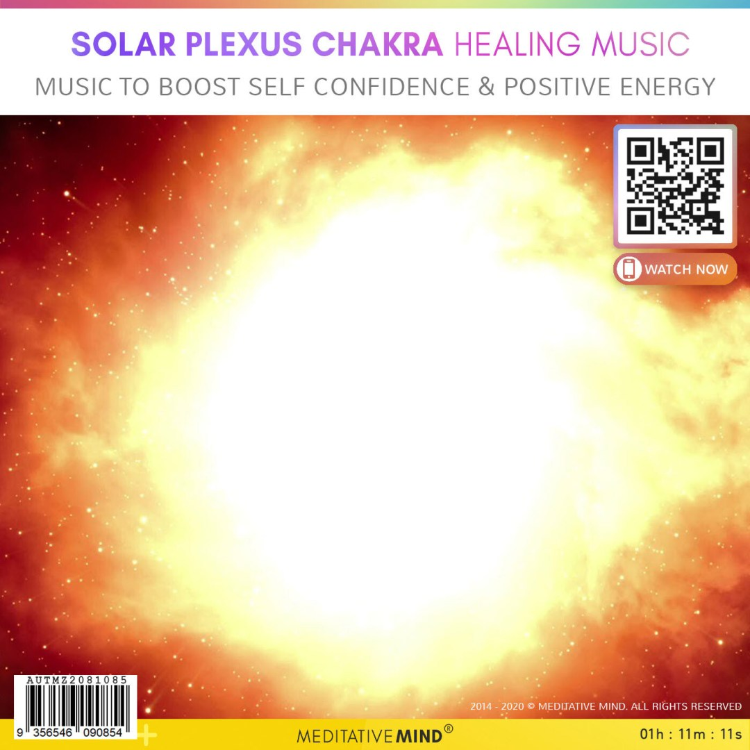 Solar Plexus Chakra Healing Music - Music To Boost Self Confidence &  Positive Energy