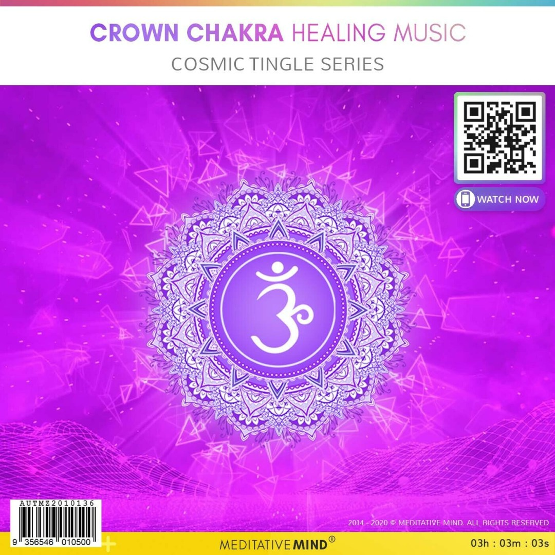 Crown Chakra Healing Music - Cosmic Tingle Series