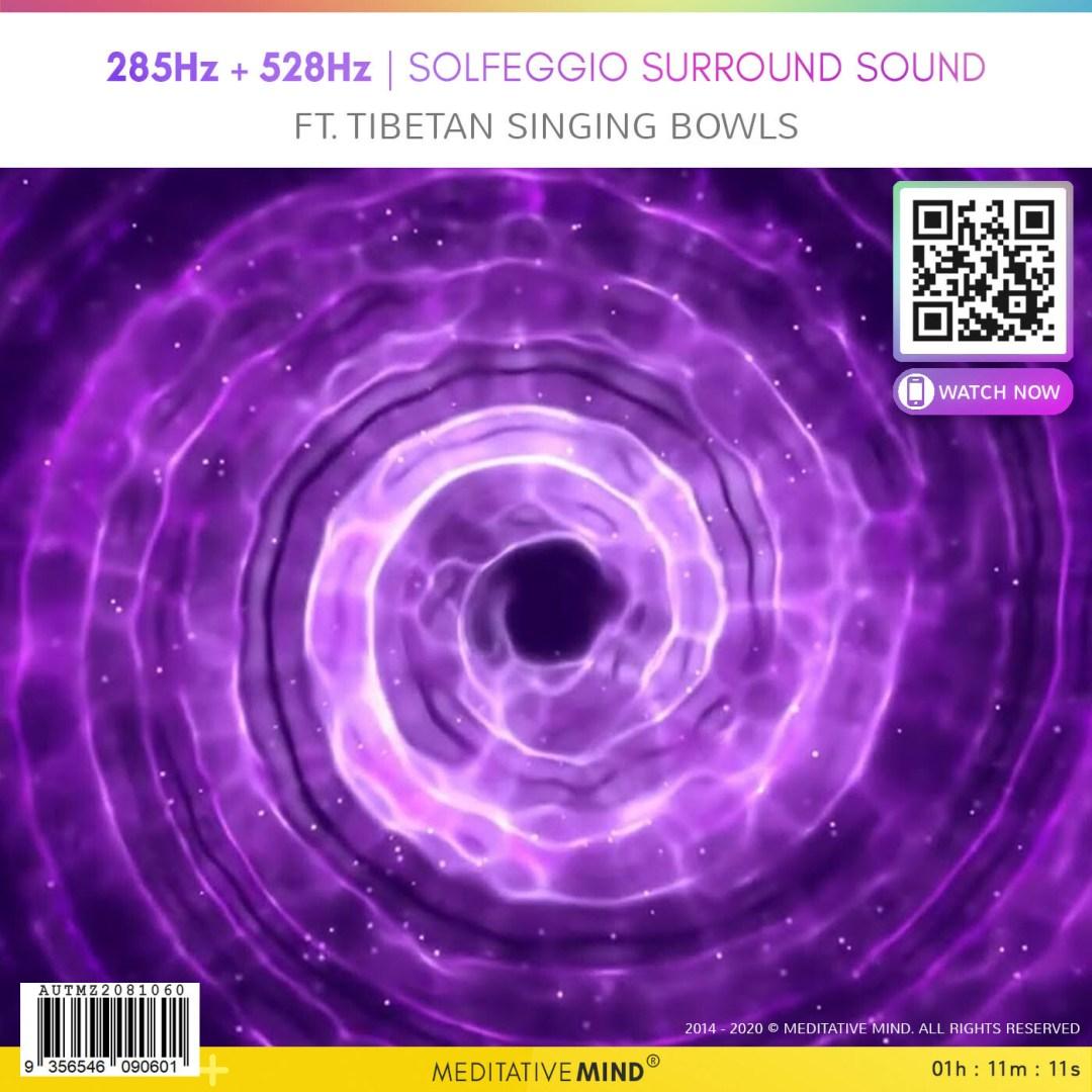 285Hz + 528Hz Solfeggio Surround Sound - Ft. Tibetan Singing Bowls