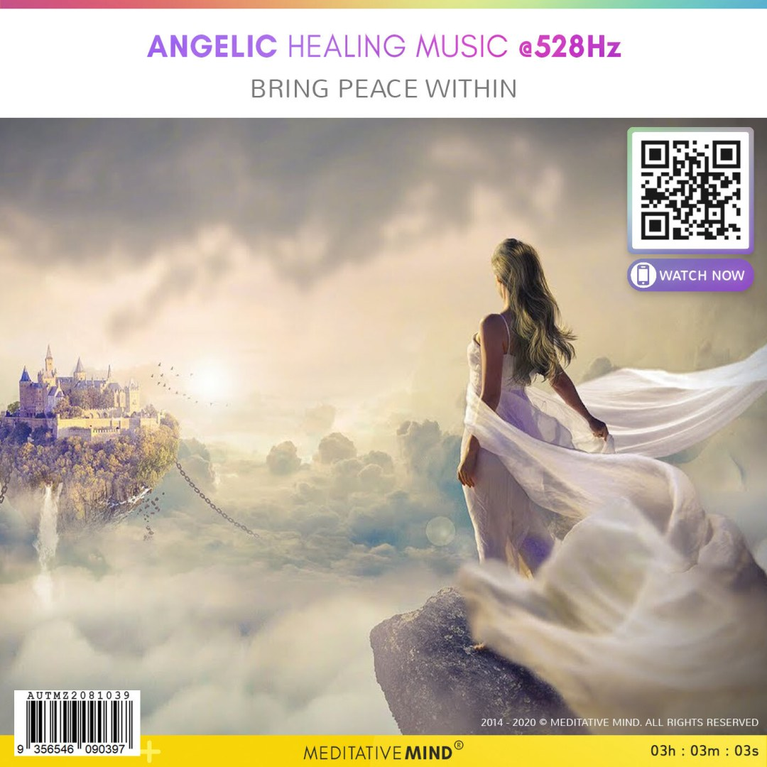 Angelic Healing Music @528Hz - Bring Peace Within
