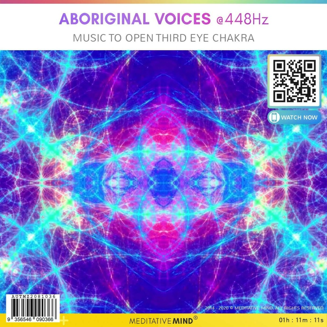 ABORIGINAL VOICES @448Hz - Music To Open Third Eye Chakra