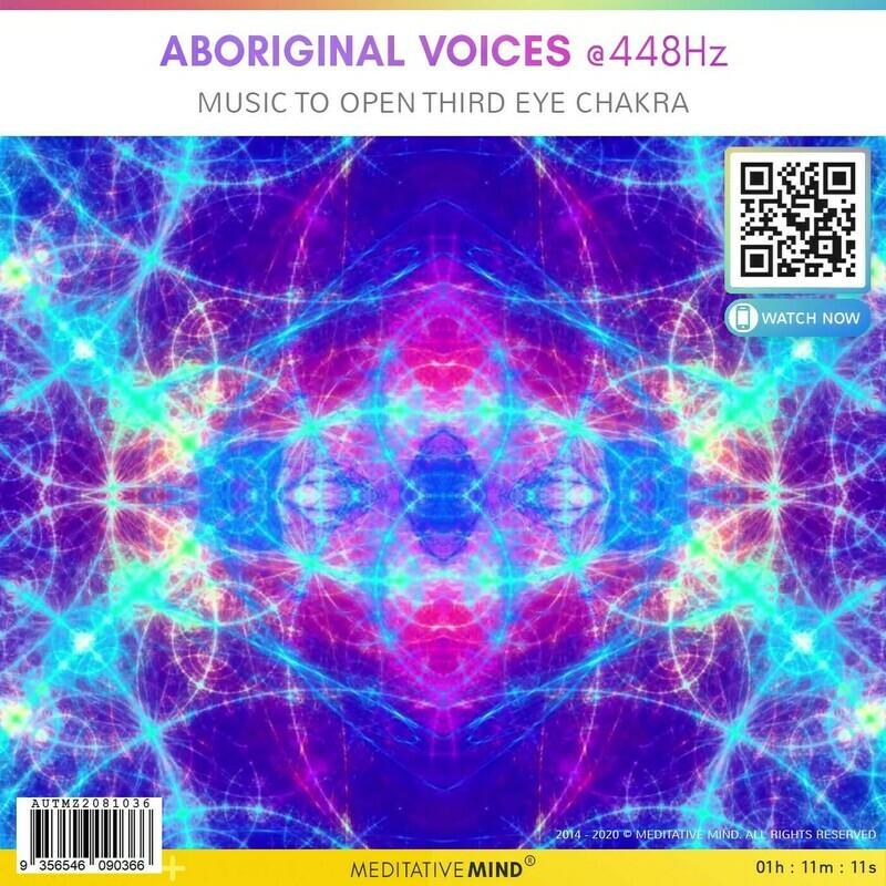ABORIGINAL VOICES @448Hz - Music To Open Third Eye Chakra