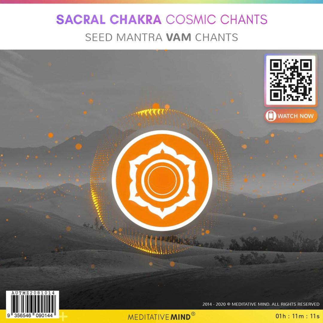 Sacral Chakra Cosmic Chants - Seed Mantra Vam Chants