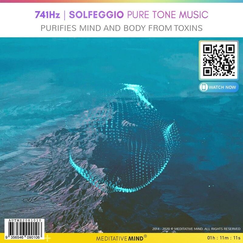 741Hz - Solfeggio Pure Tone Music - Purifies Mind and Body From Toxins