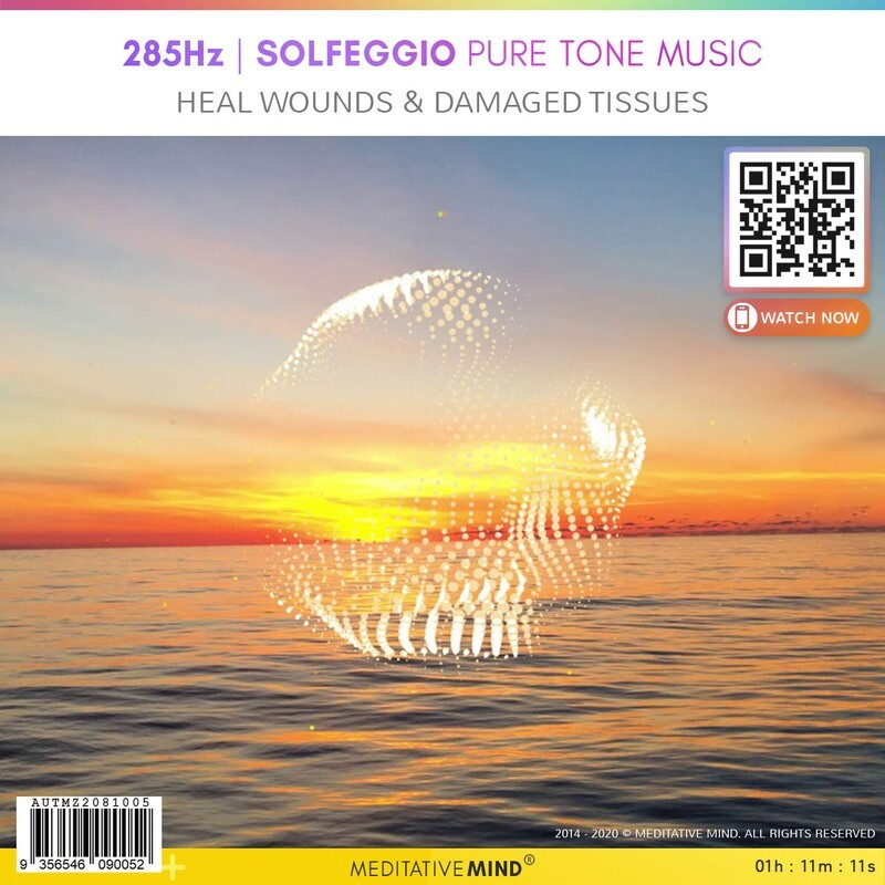 285Hz - Solfeggio Pure Tone Music - Heal Wounds & Damaged Tissues