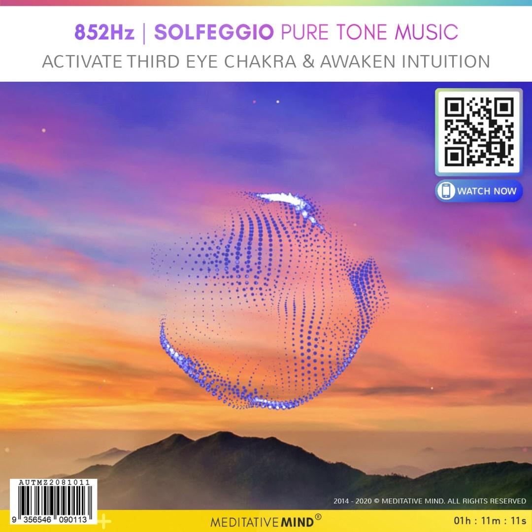 852Hz - Solfeggio Pure Tone Music - Activate Third Eye Chakra & Awaken Intuition