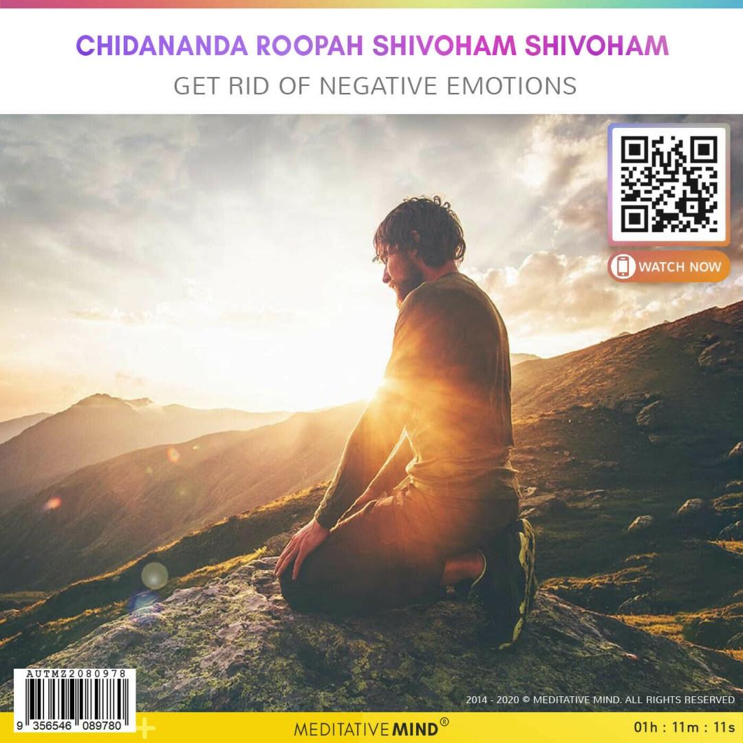 Chidananda Roopah Shivoham Shivoham - Get Rid of Negative Emotions