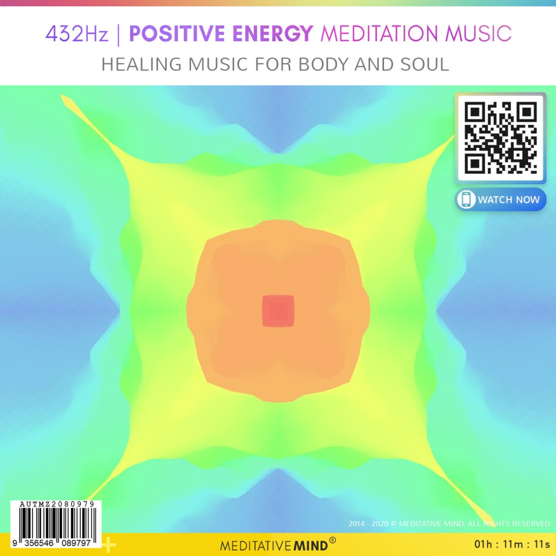 432Hz - Positive Energy Meditation Music - Healing Music for Body and Soul