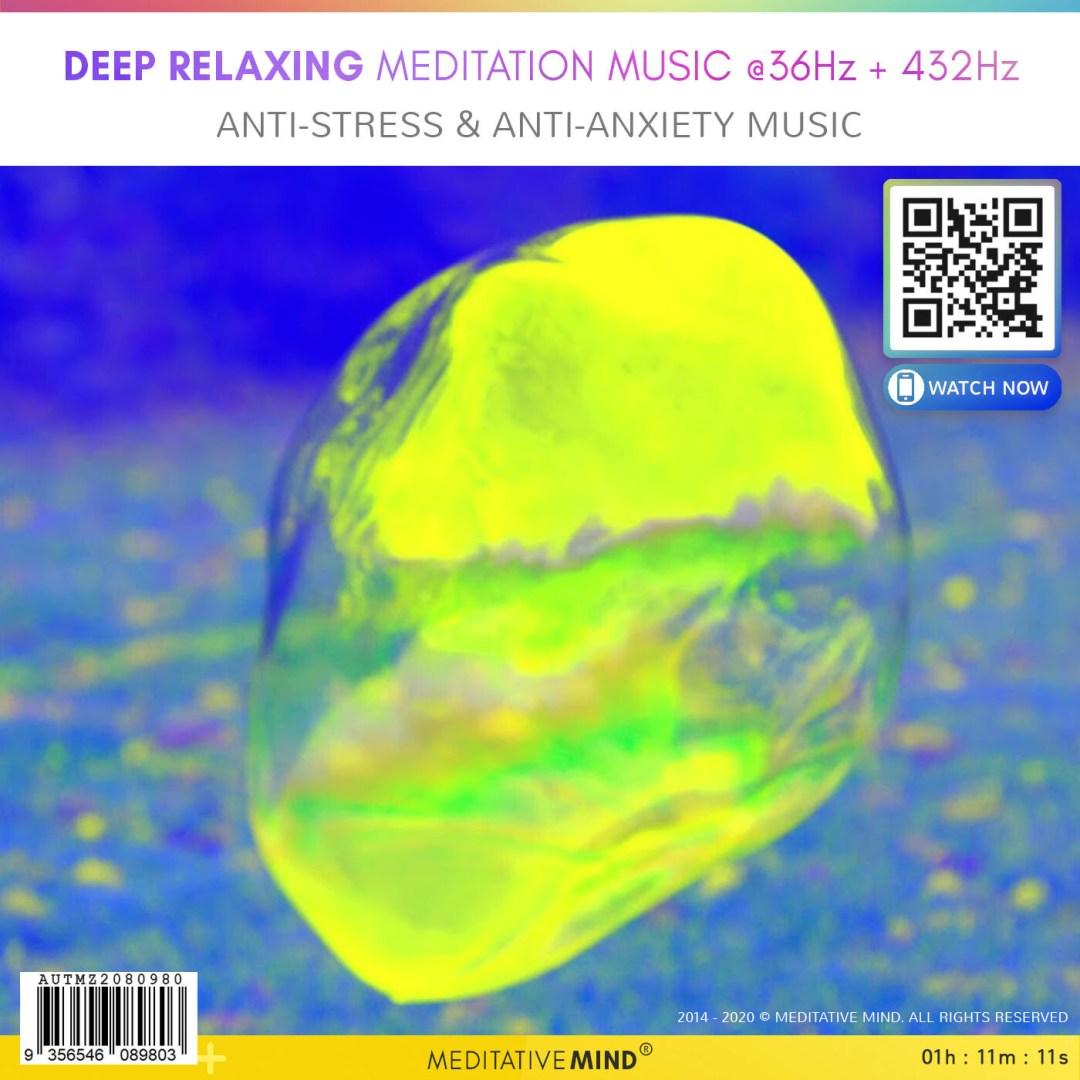 Deep Relaxing Meditation Music @36Hz + 432Hz - Anti-Stress & Anti-Anxiety Music