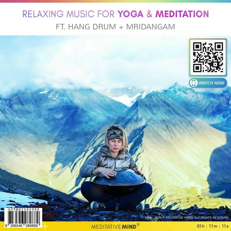 Relaxing Music for Yoga & Meditation - Ft. Hang Drum + Mridangam