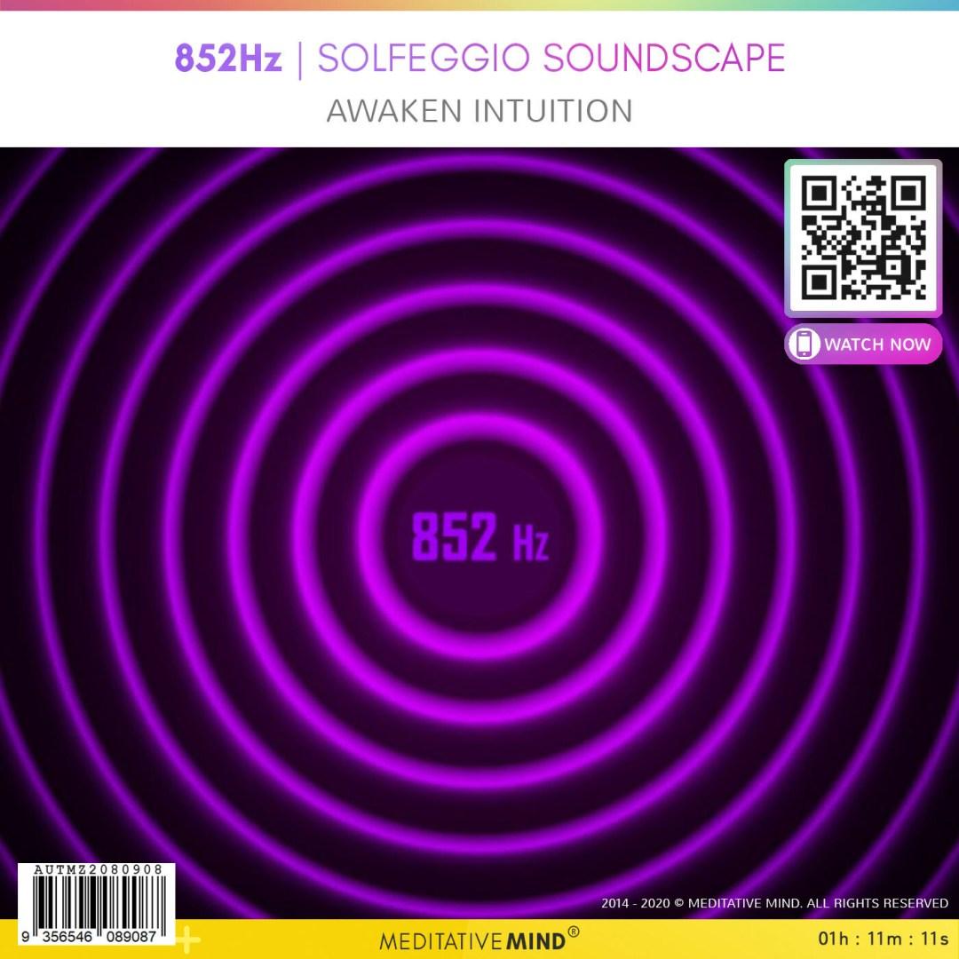 852Hz - Solfeggio Soundscape - Awaken intuition