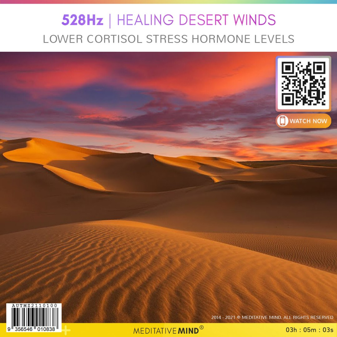 528Hz  Healing Desert Winds - Lower Cortisol Stress Hormone Levels