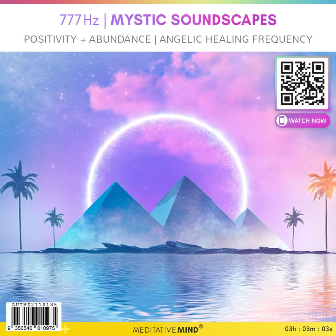 777Hz ⬖ Mystic Soundscapes - Positivity + Abundance ⬖ Angelic Healing Frequency