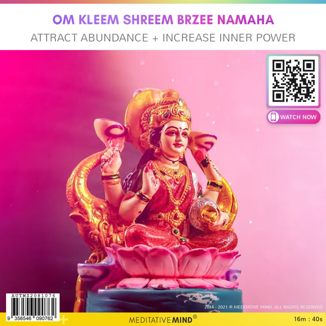 Om Kleem Shreem Brzee Namaha - Attract Abundance + Increase Inner Power