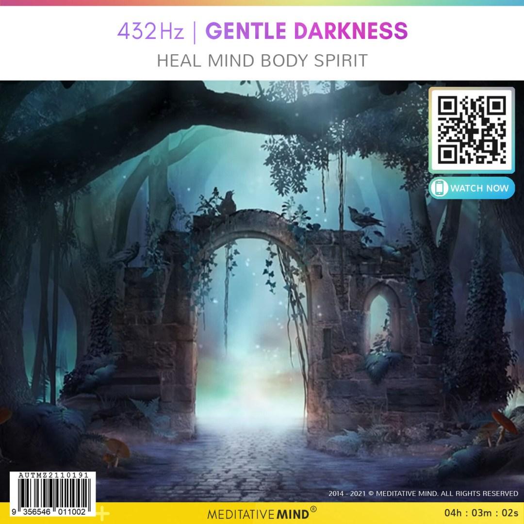 432Hz   Gentle Darkness - Heal Mind Body Spirit