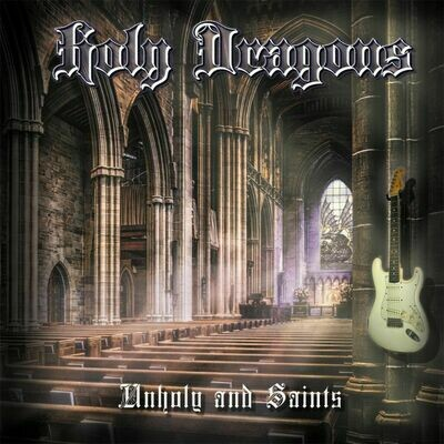 HOLY DRAGONS - Unholy and Saints