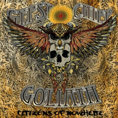 GYPSY CHIEF GOLIATH - Citizens of Nowhere