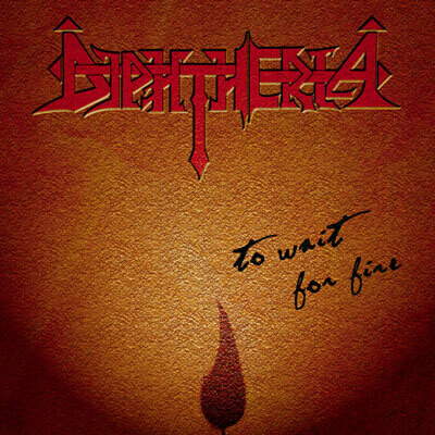 DIPHTHERIA - To Wait for Fire