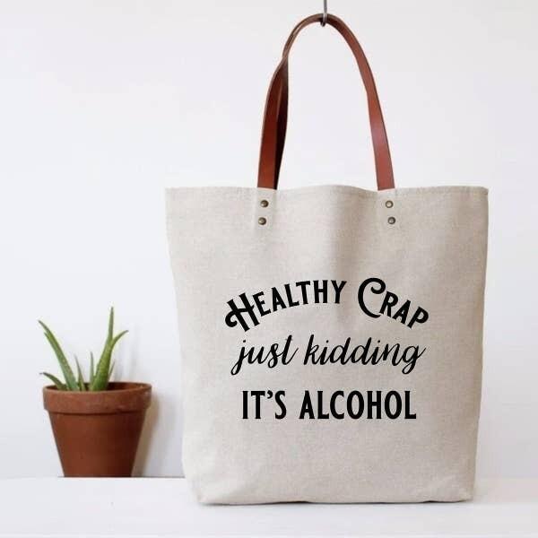 Healthy Crap Alcohol Tote Bag