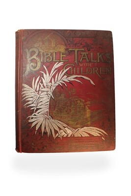 Bible Talks with Children (Illustrated) 1892