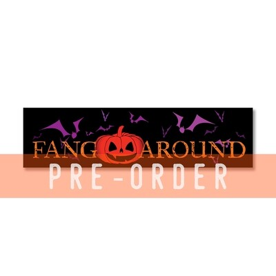 PRE-ORDER Fang Around 11.5