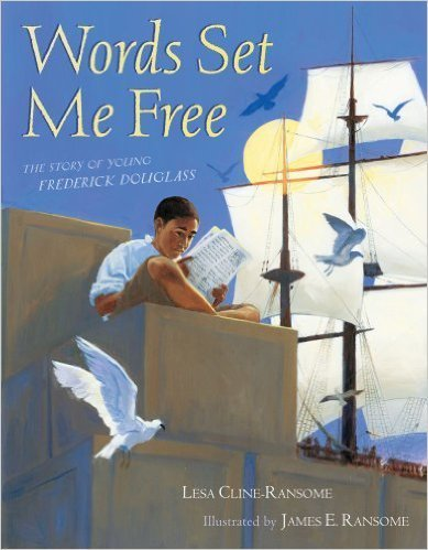 Words Set Me Free: The Story of Young Frederick Douglass [Hardcover]