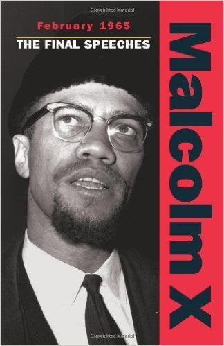 February 1965: The Final Speeches (Malcolm X speeches & writings) (Paperback) – by: Malcolm X  (Author)