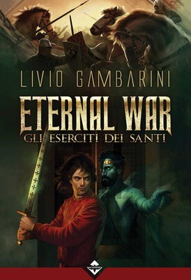 Eternal War - Gli Eserciti dei Santi - Ebook