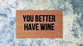 Better Have Wine Doormat