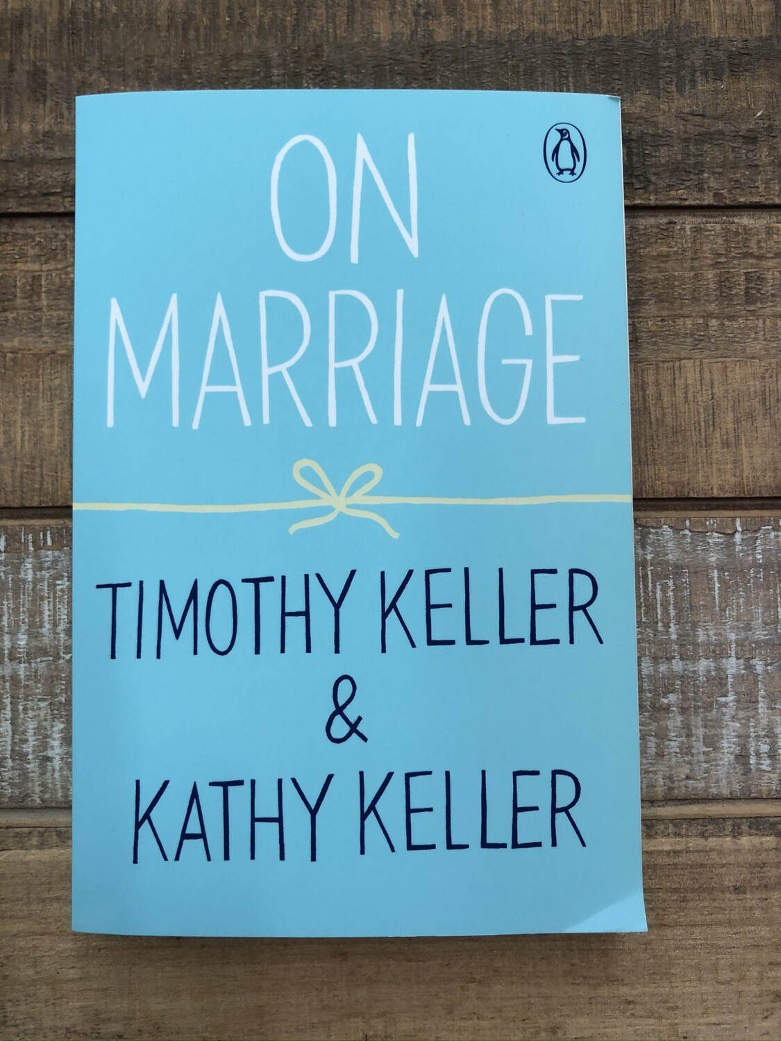 On Marriage Timothy And Kathy Keller