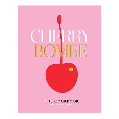 Cherry Bombe - by Kerry Diamond & Claudia Wu