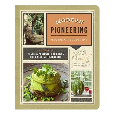 Modern Pioneering - by Georgia Pellegrini