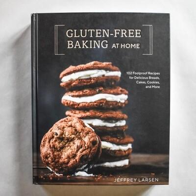 Gluten Free Baking At Home - by Jeffrey Larsen