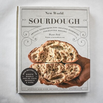 New World Sourdough - by Bryan Ford