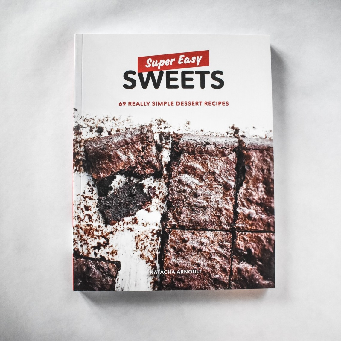 Super Easy Sweets - by Natacha Arnoult