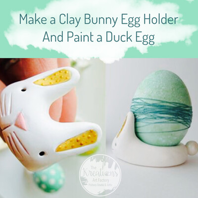Make A Clay Bunny Egg Holder With Duck Egg 3/6/21 11am-12:30