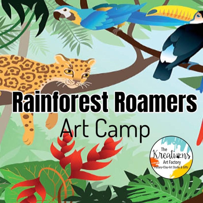 Rainforest Roamers Art Camp: July 19-21st