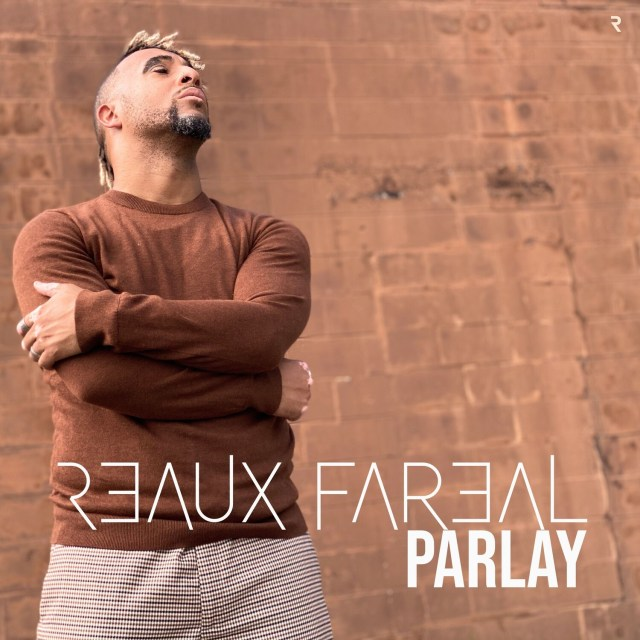 Reaux Fareal - Parlay (The Album)