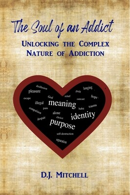 The Soul of an Addict, by D.J. Mitchell
