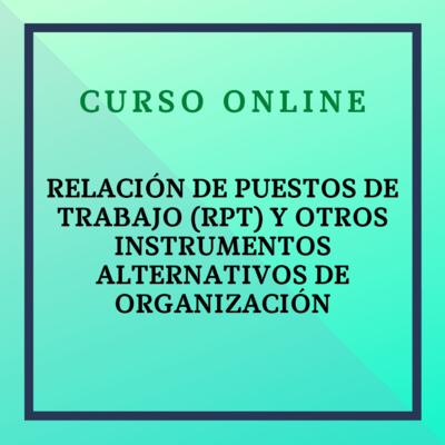 Relación de Puestos de Trabajo y otros instrumentos alternativos de organización. 5 abril - 2 mayo 2021