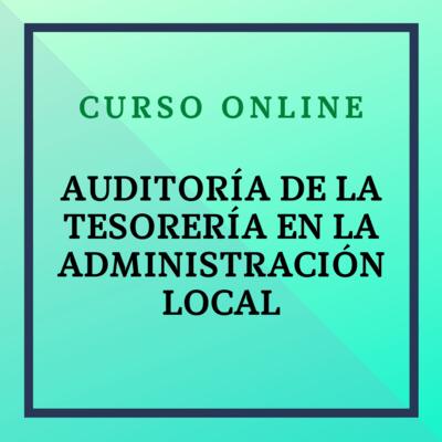 Auditoría de la Tesorería en la Administración Local. 1 - 28 de marzo de 2021