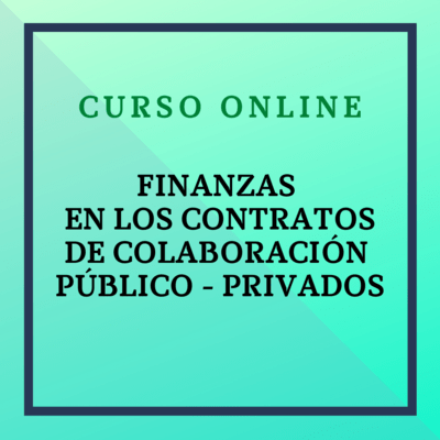 Finanzas en los contratos de colaboración público - privados. Del 8 de febrero al 7 de marzo de 2021